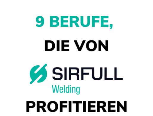 9 Berufe im Zusammenhang mit Schweißqualität, die von SIRFULL™ Welding profitieren können